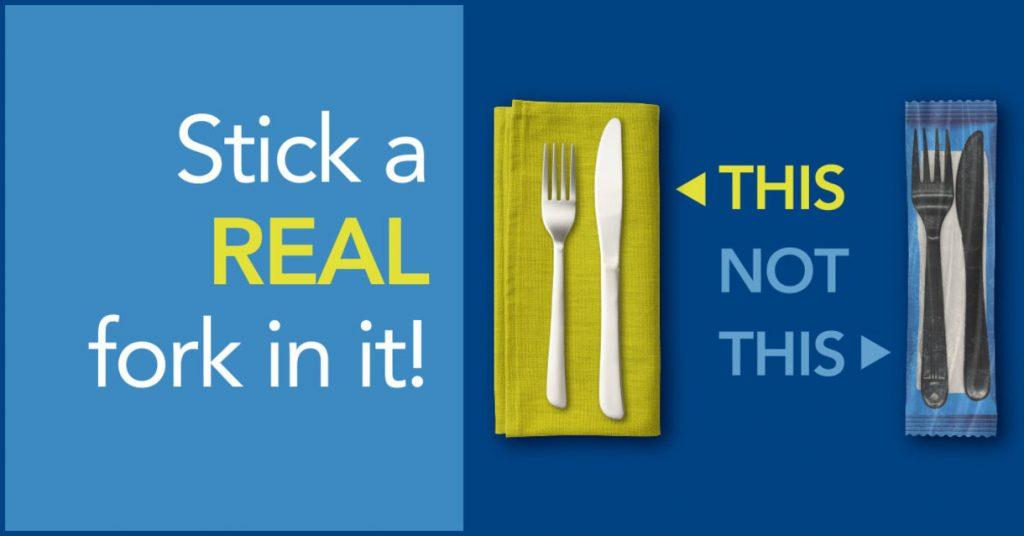 Use metal utensils instead of plastic
